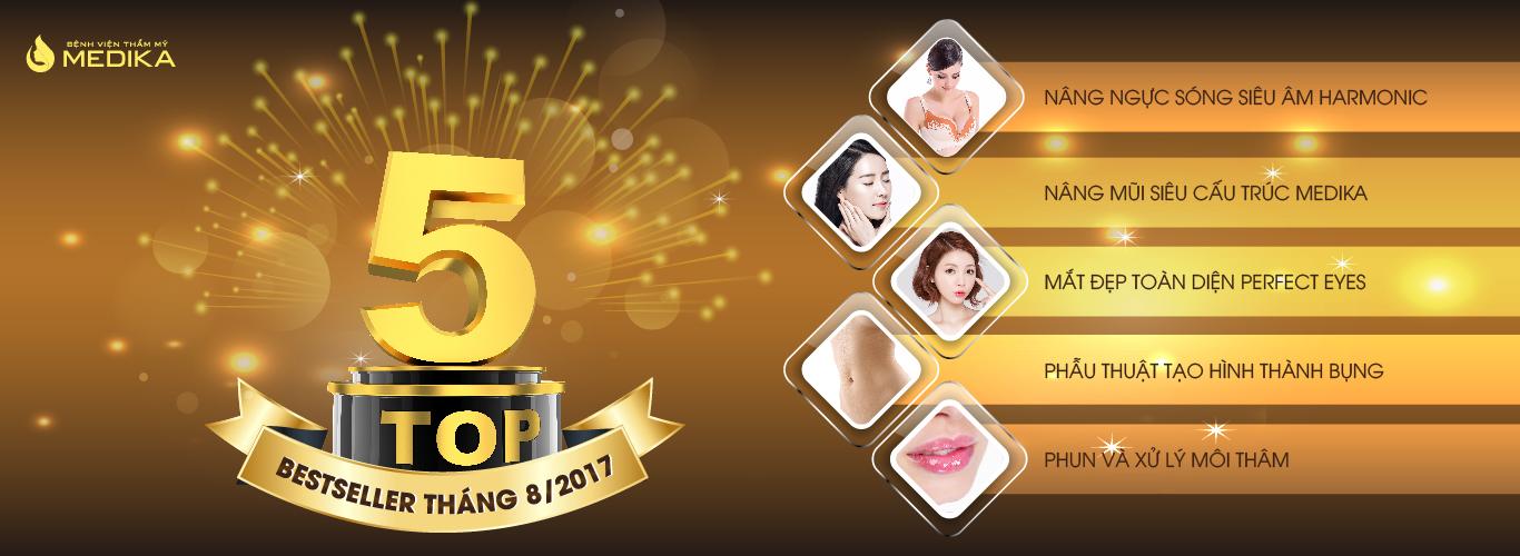 TOP 5 DỊCH VỤ BEST SELLER THÁNG 8 TẠI BỆNH VIỆN THẨM MỸ MEDIKA