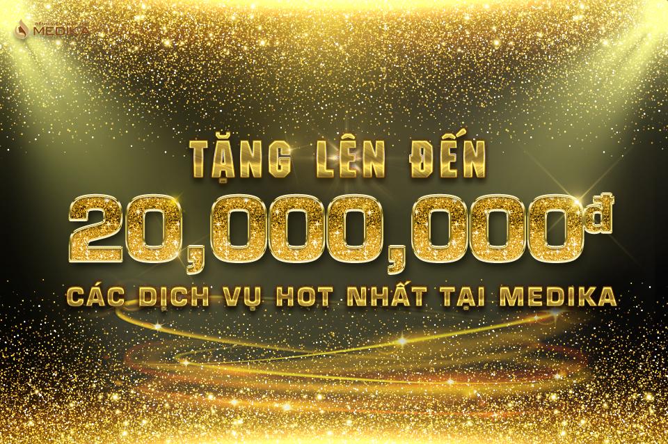 làm đẹp tặng đến 20 triệu tại MEDIKA