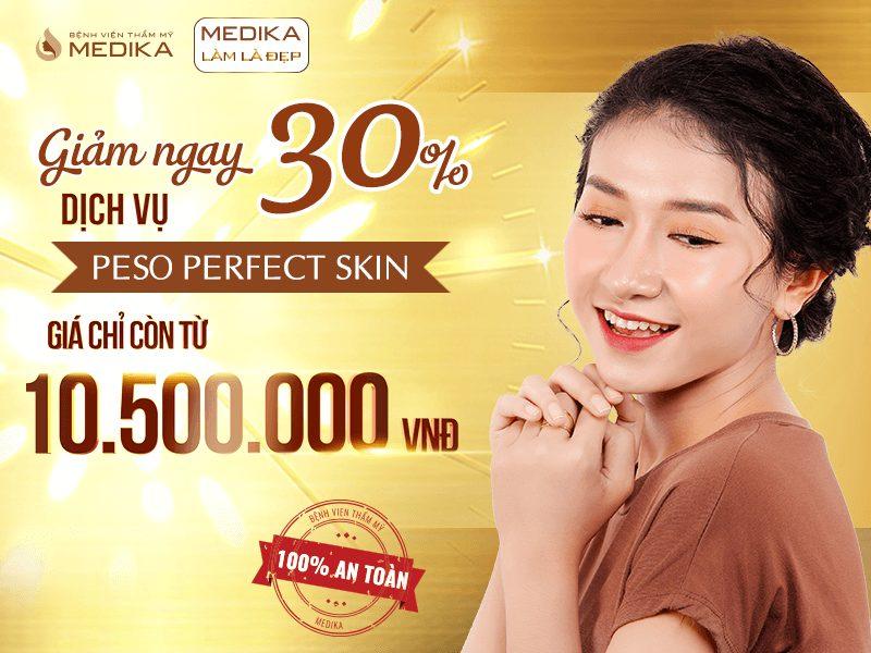 Tháng 9, giảm 30% dịch vụ PESO Perfect Skin, giá chỉ từ 10.500.000 đ
