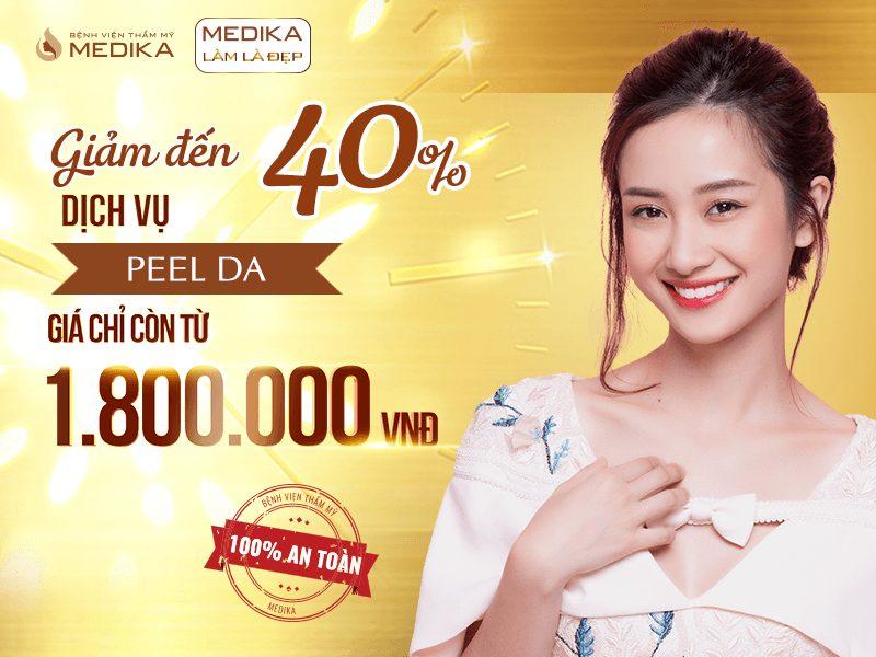 háng 9, MEDIKA ưu đãi giảm đến 40% dịch vụ Peel da, giá chỉ từ 1.800.000 đ