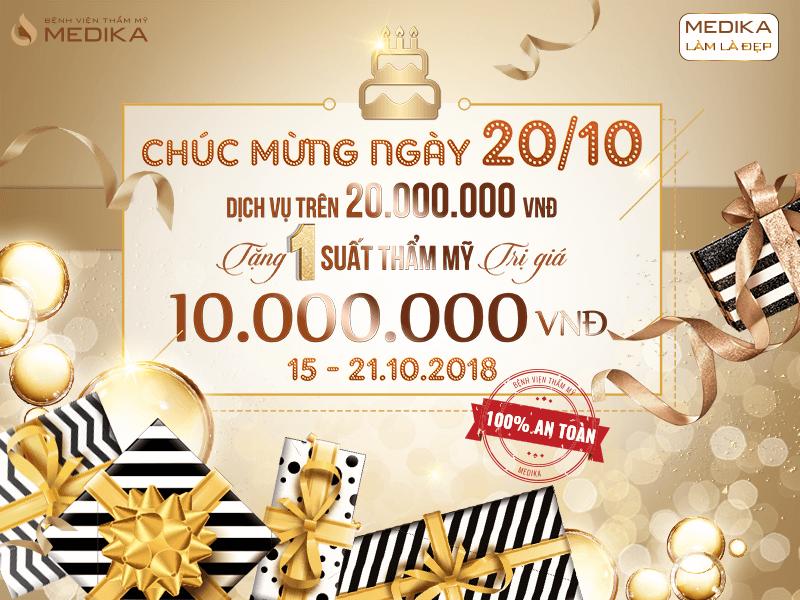 Chúc mừng sinh nhật MEDIKA - Làm đẹp liền tay nhận ngay ưu đãi 20/10 Trên 20.000.000 đồng