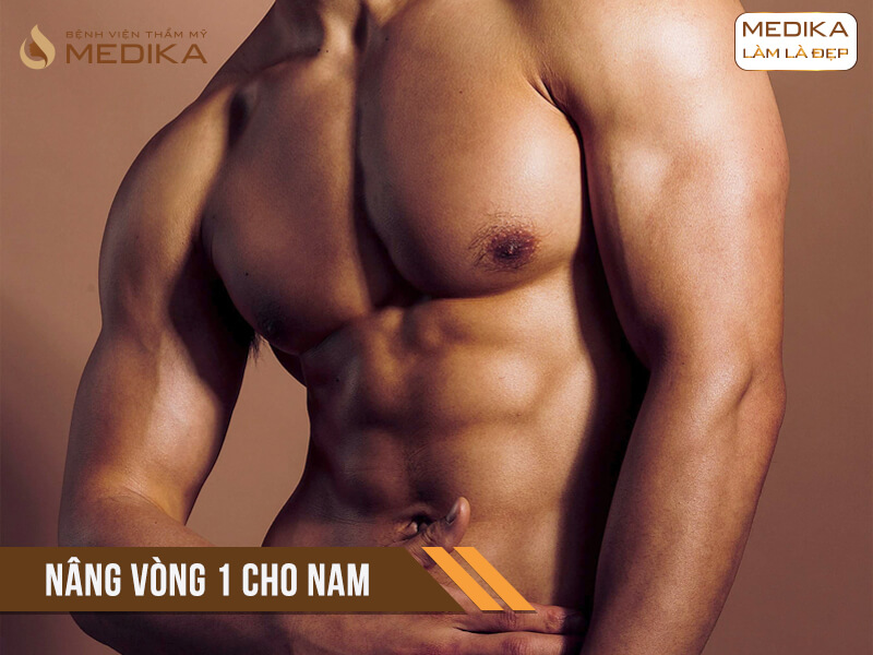 Phẫu thuật nâng vòng 1 cho nam ở Bệnh viện thẩm mỹ MEDIKA