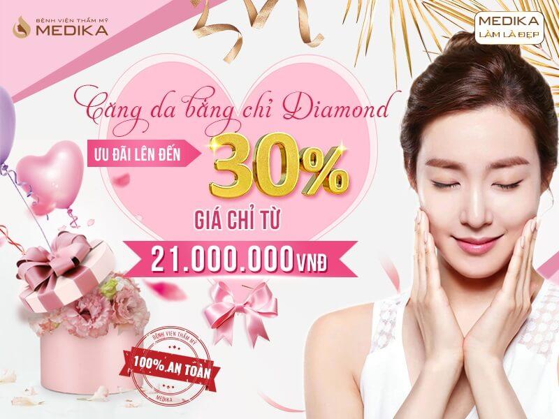 Chào mừng quốc tế phụ nữ Việt Nam 8/3 - Tô điểm nét duyên - Ưu đãi triền miên căng da bằng chỉ Diamond ở MEDIKA