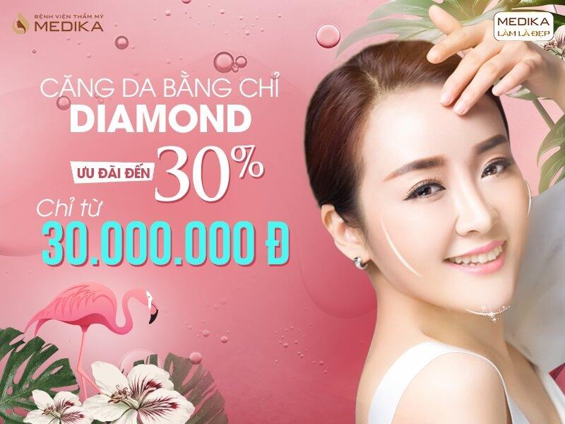 Khuyến mãi tưng bừng - Chào mừng đại lễ 30/4 căng da bằng chỉ Diamond MEDIKA.vn