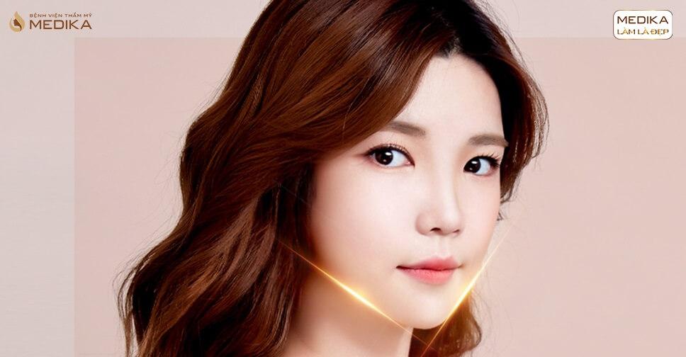 Độn cằm V line Hàn Quốc thay đổi diện mạo đẹp hoàn hảo - Bệnh viện thẩm mỹ MEDIKA