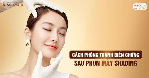 Cách phòng tránh biến chứng sau phun mày Shading