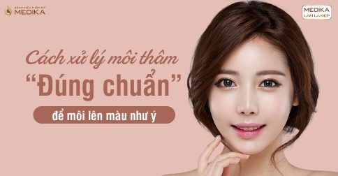Cách xử lý môi thâm đúng chuẩn để môi lên màu như ý