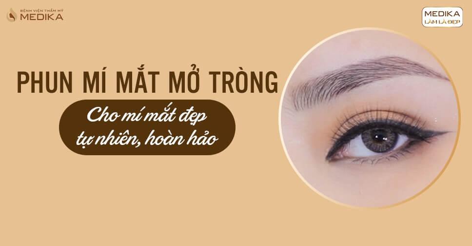 Phun mí mắt mở tròng cho mí mắt đẹp tự nhiên và hoàn hảo - MEDIKA.vn