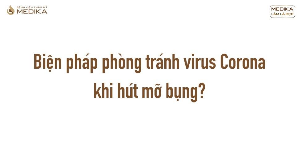 Làm sao để tránh virus Corona khi đi hút mỡ bụng?