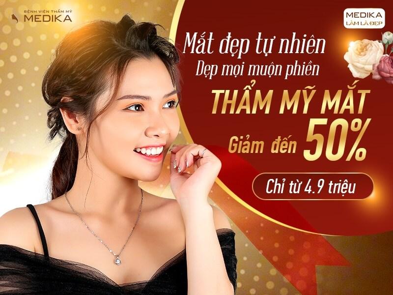 Thẩm mỹ mắt đẹp tự nhiên - Dẹp mọi muộn phiền - Mùng 8-3-2020 - MEDIKA.vn