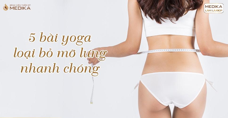 Hút mỡ lưng: Tập ngay 5 bài yoga này mỡ lưng sẽ tự động tan biến