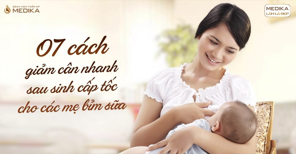 7 Cách giảm cân nhanh sau sinh cấp tốc cho các mẹ bỉm sữa