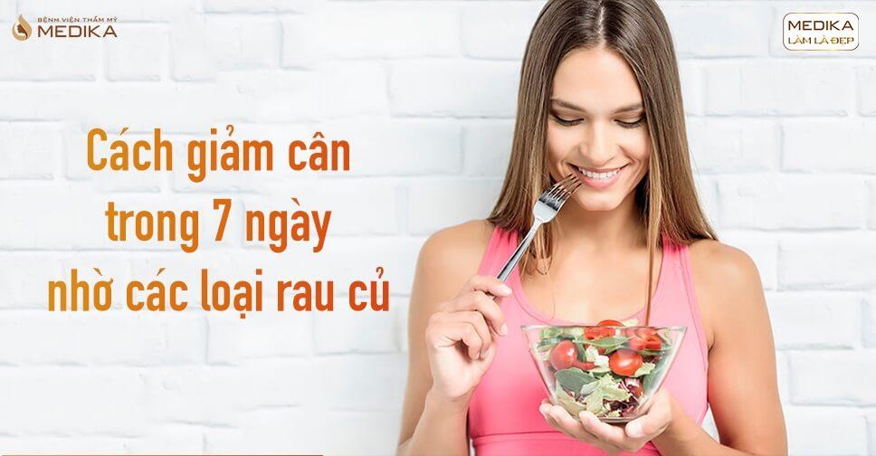 Cách giảm cân trong 7 ngày nhờ các loại rau củ