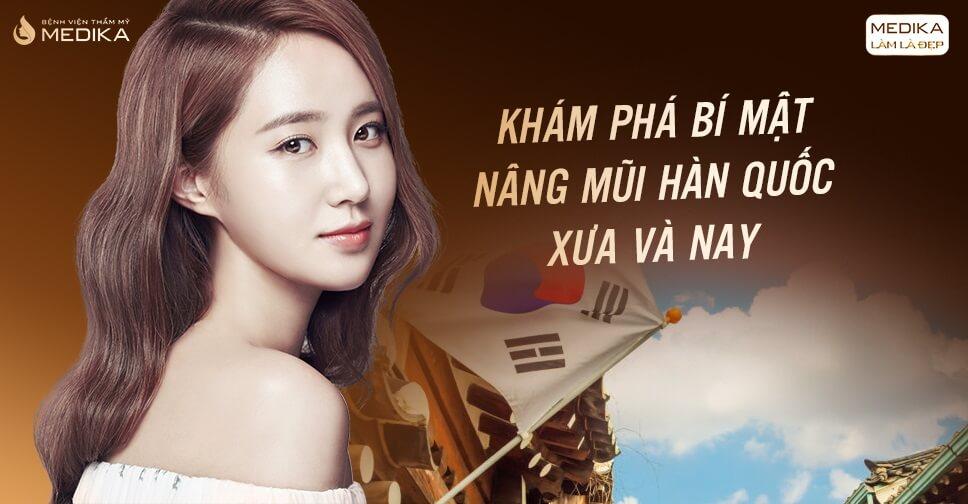 Khám phá bí mật nâng mũi Hàn Quốc xưa và nay - MEDIKA.vn