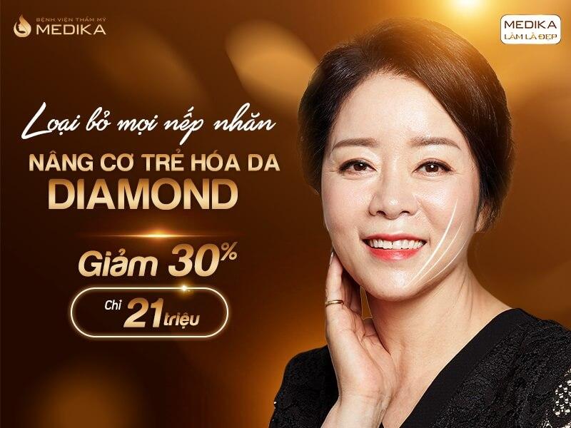 Loại bỏ mọi nếp nhăn nâng cơ trẻ hóa Diamond tháng 05-2020 - MEDIKA.vn