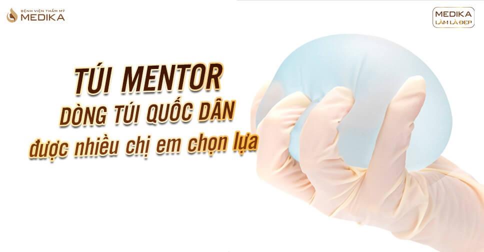 Túi Mentor - Dòng túi nâng vòng 1 quốc dân - Bệnh viện thẩm mỹ MEDIKA