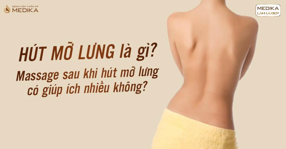 Hút mỡ lưng là gì? Massage sau khi thực hiện có giúp ích nhiều không?
