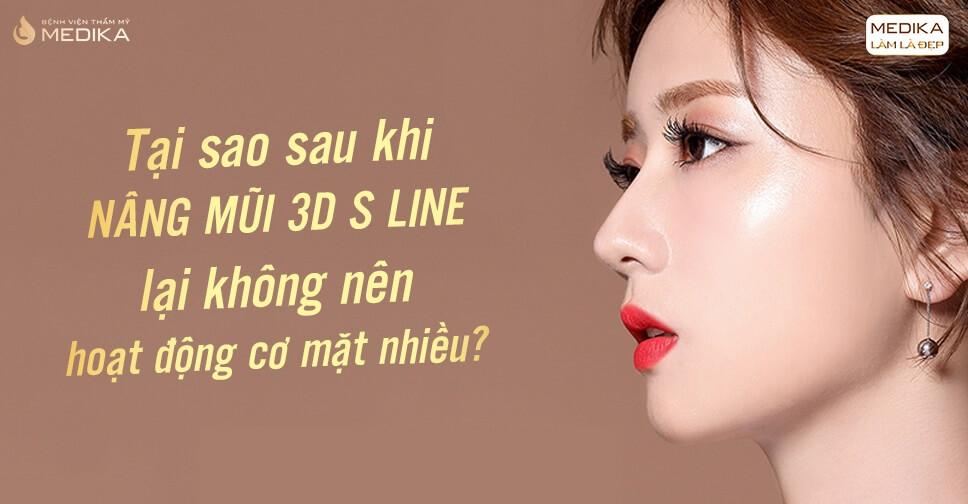 Tại sao nâng mũi 3D lại không nên hoạt động cơ mặt nhiều? - Bệnh viện thẩm mỹ MEDIKA