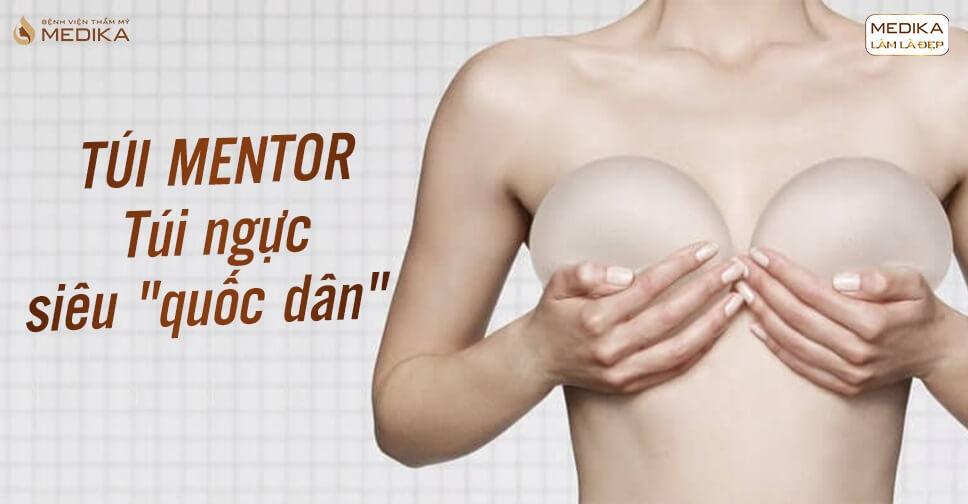 Túi vòng 1 siêu quốc dân gọi tên Túi Mentor - Bệnh viện thẩm mỹ MEDIKA