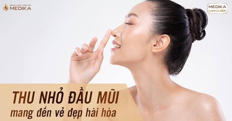 Thu nhỏ đầu mũi lựa chọn bệnh viện MEDIKA là hàng đầu - MEDIKA.vn