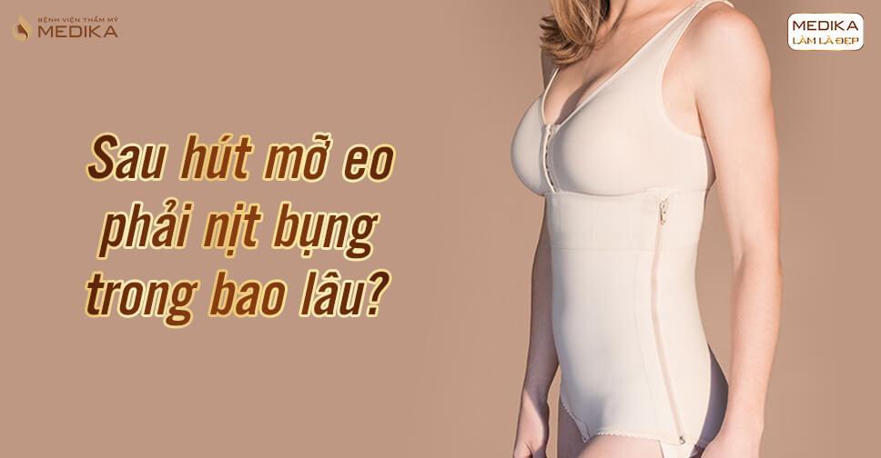 Hút mỡ eo phải nịt bụng trong bao lâu?