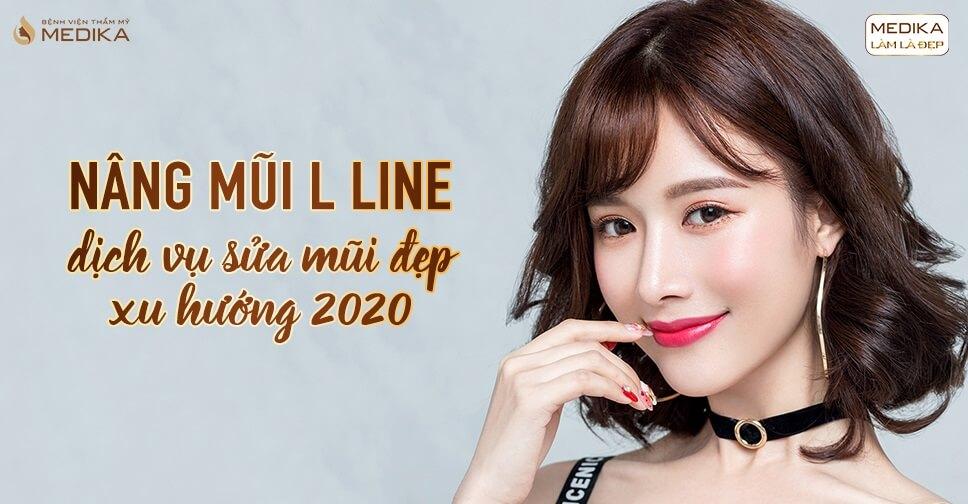 Nâng mũi L line - Dịch vụ sửa mũi đẹp xu hướng 2020 ở Bệnh viện thẩm mỹ MEDIKA