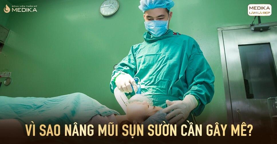 Vì sao nâng mũi sụn sườn cần gây mê? - Bệnh viện thẩm mỹ MEDIKA