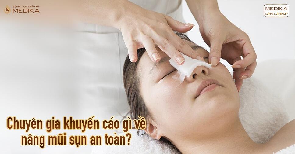 Chuyên gia khuyến cáo gì về nâng mũi sụn nhân tạo tại Bệnh viện thẩm mỹ MEDIKA?