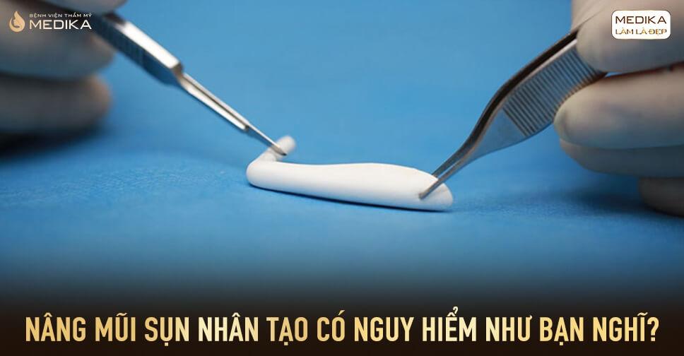Nâng mũi sụn nhân tạo có nguy hiểm như bạn nghĩ? - Bệnh viện thẩm mỹ MEDIKA
