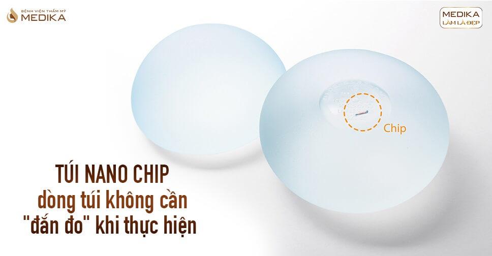 Review túi Nano Chip từ khách hàng có tâm tại Bệnh viện thẩm mỹ MEDIKA