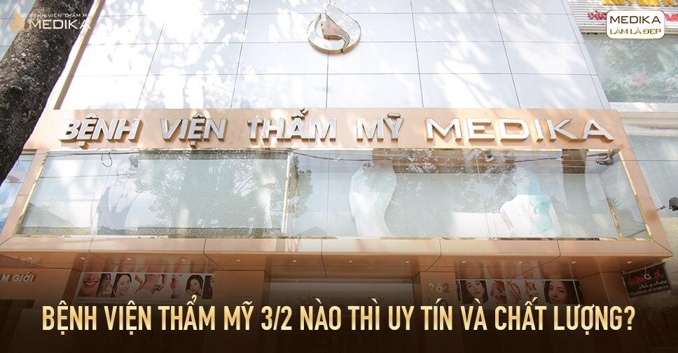 Bệnh viện thẩm mỹ 3/2 nào thì uy tín và chất lượng?
