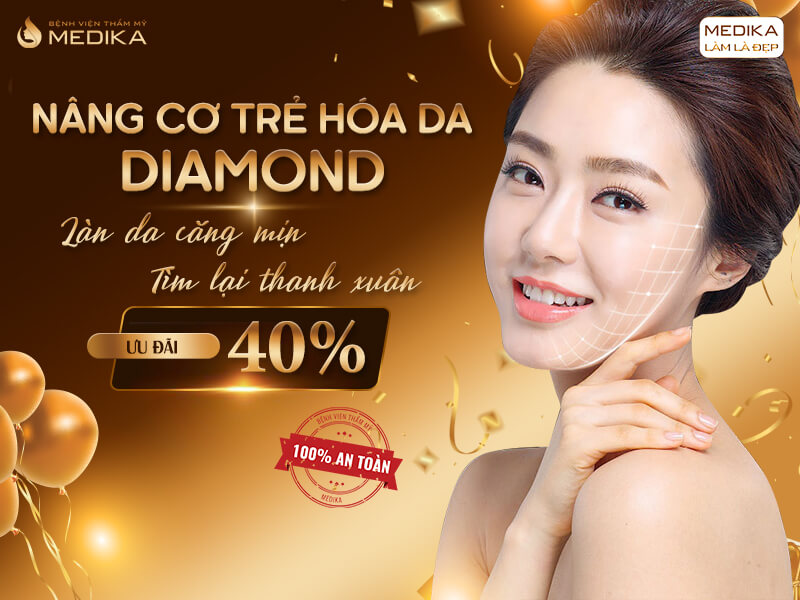 Nâng cơ trẻ hóa da Diamond làn da căng mịn tìm lại thanh xuân ưu đãi 40% - MEDIKA.vn