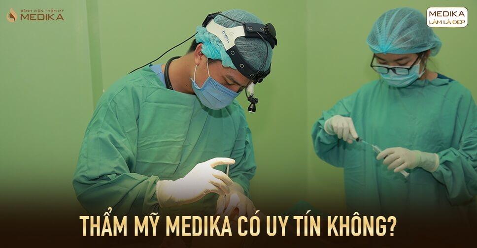 Thẩm mỹ Medika có uy tín không?