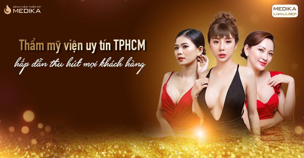 Thẩm mỹ viện uy tín TPHCM hấp dẫn thu hút mọi khách hàng
