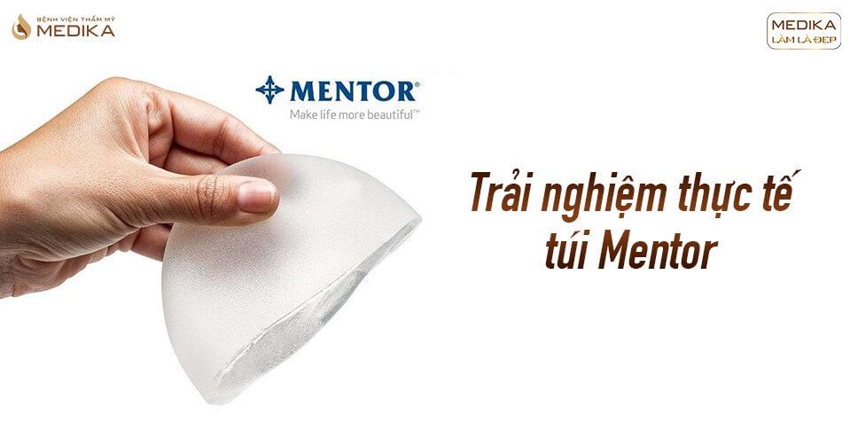 Trãi nghiệm thực tế sử dụng túi Mentor tại Bệnh viện thẩm mỹ MEDIKA