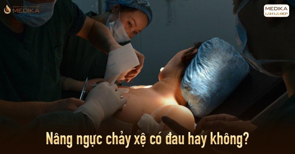 Nâng ngực chảy xệ có đau hay không từ Bệnh viện thẩm mỹ MEDIKA?