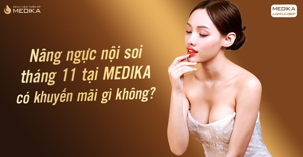 Nâng ngực tháng 11 tại MEDIKA có khuyến mãi gì không?