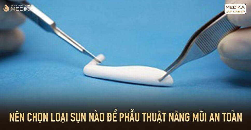 Nên chọn loại sụn nào để phẫu thuật nâng mũi an toàn từ Bệnh viện thẩm mỹ MEDIKA