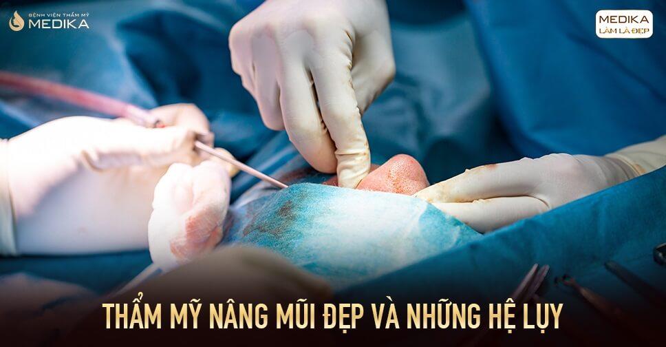 Thẩm mỹ nâng mũi đẹp và những hệ lụy từ Bệnh viện thẩm mỹ MEDIKA