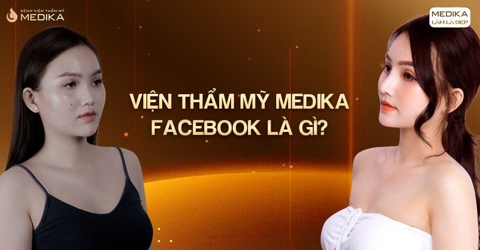 Viện thẩm mỹ MEDIKA facebook là gì?
