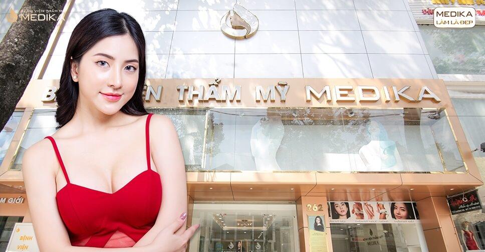 Phẫu thuật ngực hỏng vì nhẹ dạ cả tin từ Bệnh viện thẩm mỹ MEDIKA
