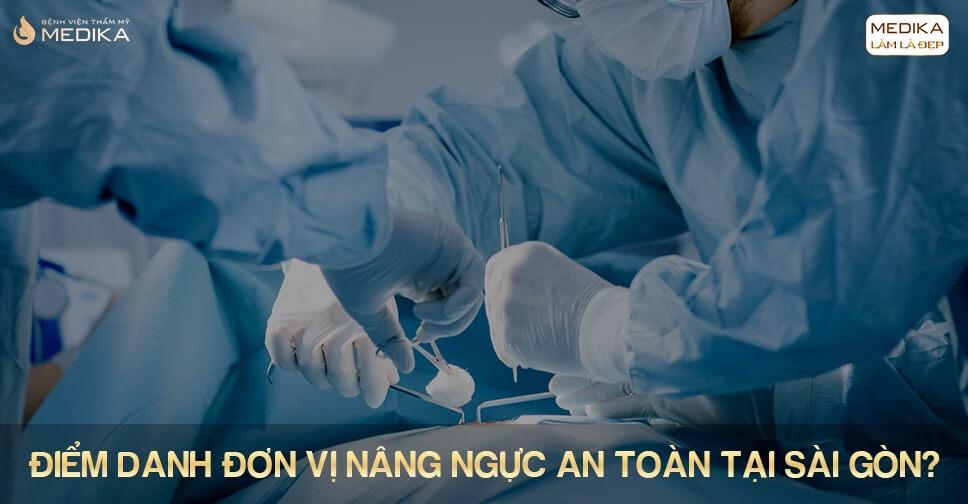 Thực hiện nâng ngực an toàn tại Bệnh viện thẩm mỹ MEDIKA
