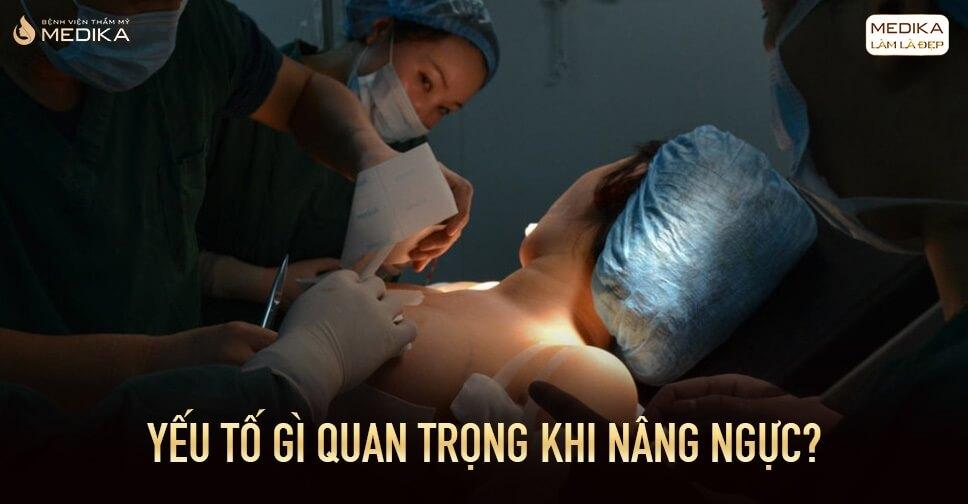 Yếu tố gì quan trọng khi nâng ngực từ Bệnh viện thẩm mỹ MEDIKA?