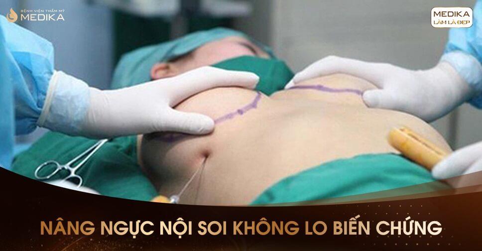 Lý giải sức hot nâng ngực  bởi Bệnh viện thẩm mỹ MEDIKA