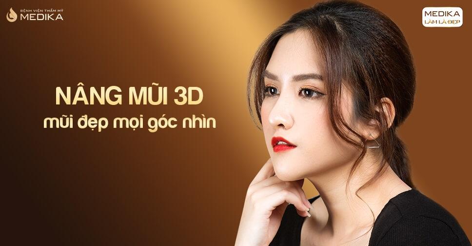Nâng mũi 3D S line giúp gương mặt bạn đẹp hoàn hảo từ Bệnh viện thẩm mỹ MEDIKA