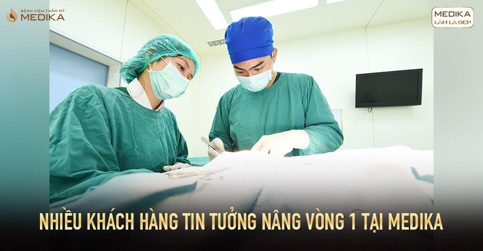 Nâng vòng 1 thực hiện an toàn tại Bệnh viện thẩm mỹ MEDIKA