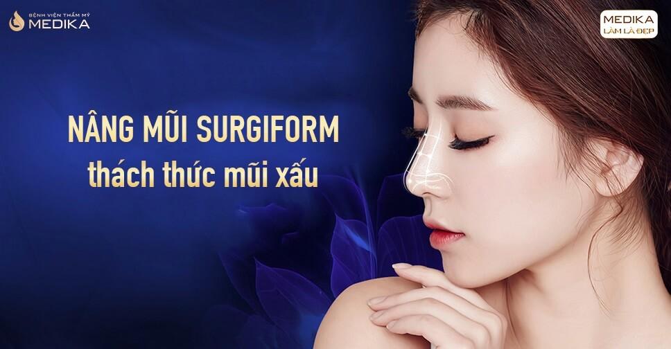 Kinh nghiệm chăm sóc sau nâng mũi Surgiform từ Bệnh viện thẩm mỹ MEDIKA