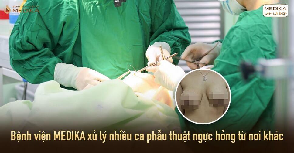 Phẫu thuật ngực hỏng vì tin tưởng BẠN THÂN bởi Bệnh viện thẩm mỹ MEDIKA