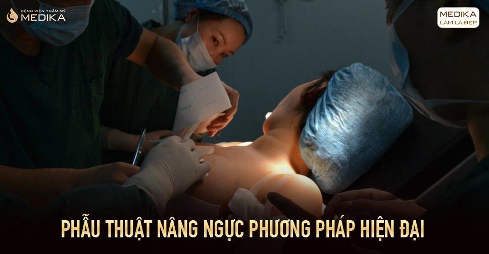 Phẫu thuật nâng ngực đẹp với phương pháp hiện đại ở Bệnh viện thẩm mỹ MEDIKA