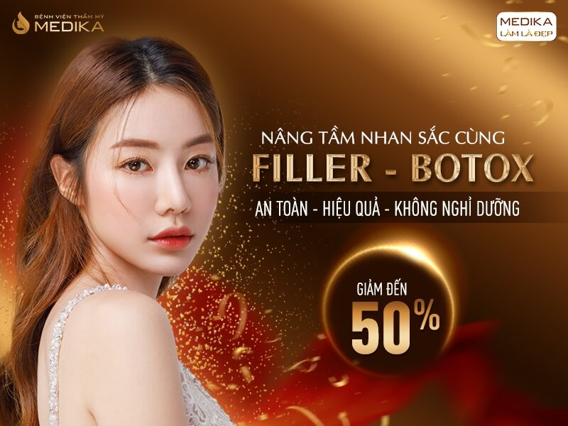 Filler - Botox - Nâng tầm nha sắc - MEDIKA.vn